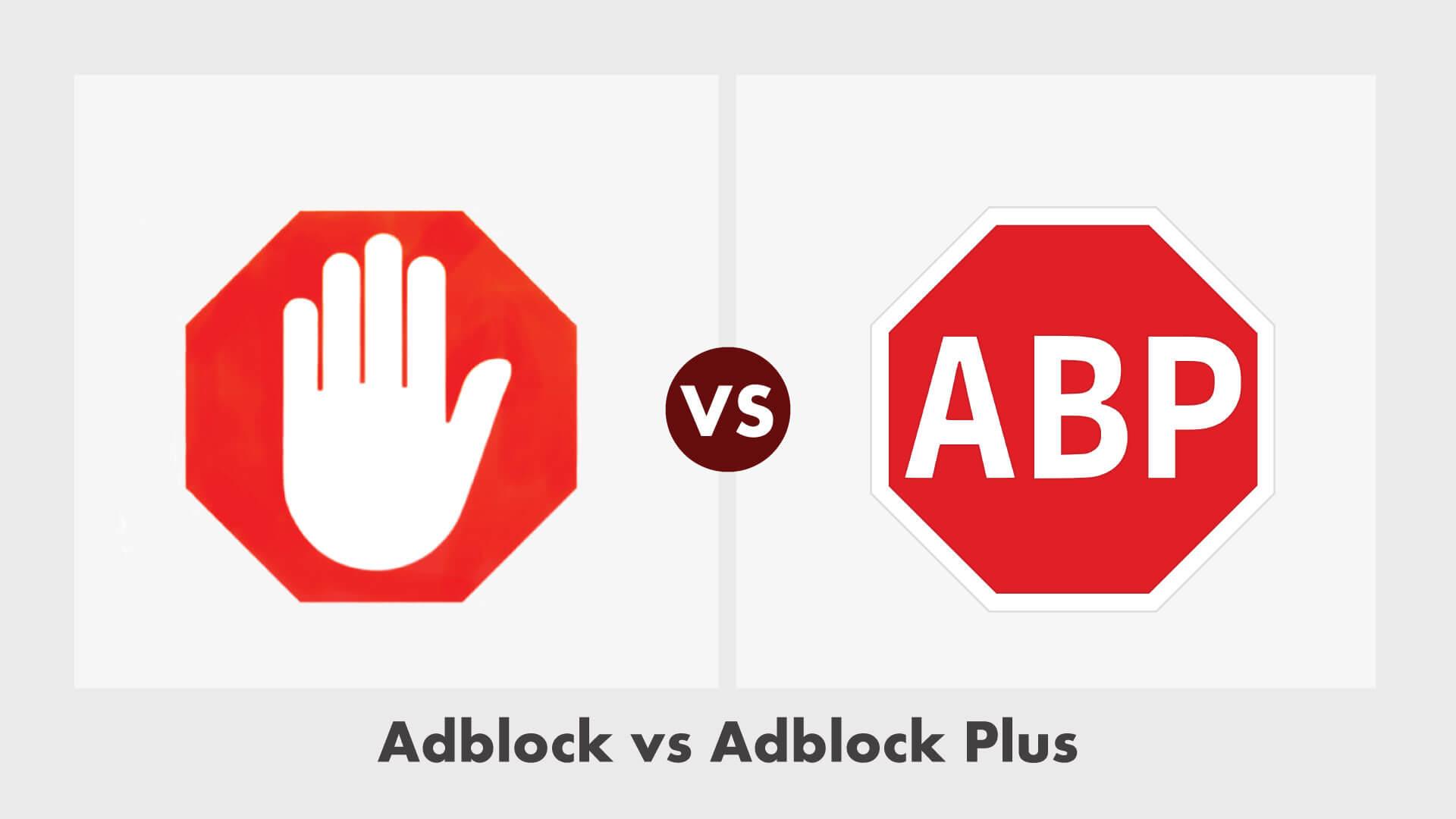 AdBlock vs AdBlock Plus – Which One is Better?