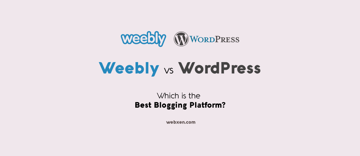 Weebly vs WordPress – Which One is Best?