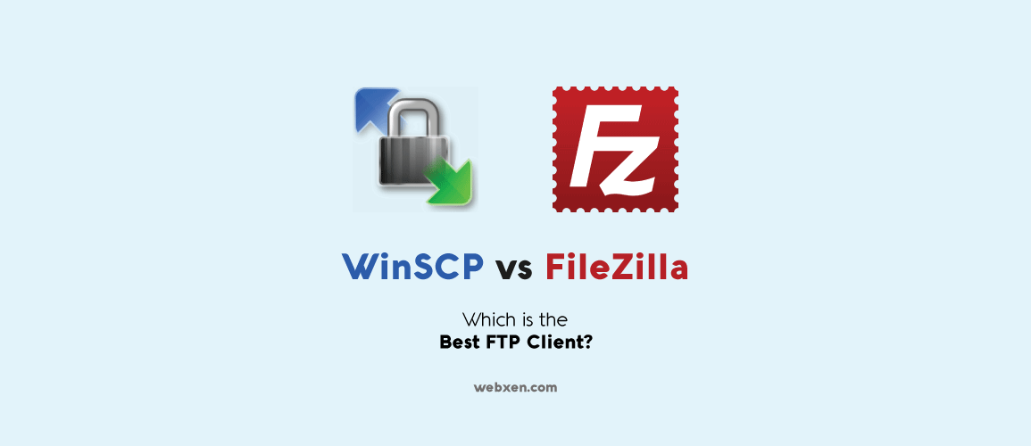 WinSCP vs Filezilla - Which is Best FTP Client?